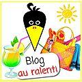 Blog au ralenti pendant les vacances d'été