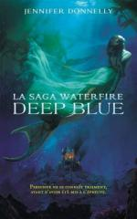 Waterfire, tome 1, Deep Blue