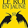 Le roi en jaune, de robert w. chambers