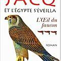 L'oeil du faucon ~~ christian jacq