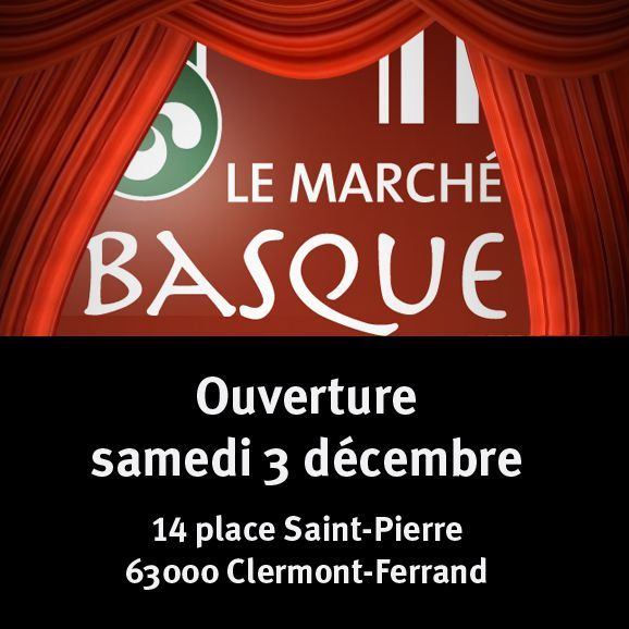 Cette semaine le march basque fait son march marche basque clermont - Marche saint pierre adresse ...