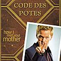 The bro code ou comment assurer comme barney stinson (how i met your mother)