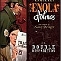 LES ENQUETES D'ENOLA HOLMES: LA DOUBLE DISPARITION DE NANCY SPRINGER