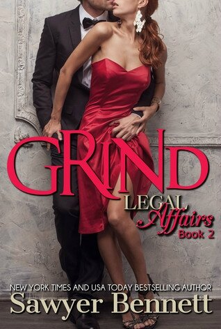 Grind: A Legal Affairs Story (Cal and Macy #2) by Sawyer Bennett (ARC provided by the author for an honest review)