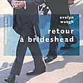 Retour  Brideshead - Evelyn Waugh