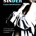 Sinder, tome 1 : expérimentation
