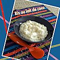 Riz au lait de coco 