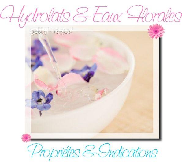 propriété indication et utilisation des hydrolats