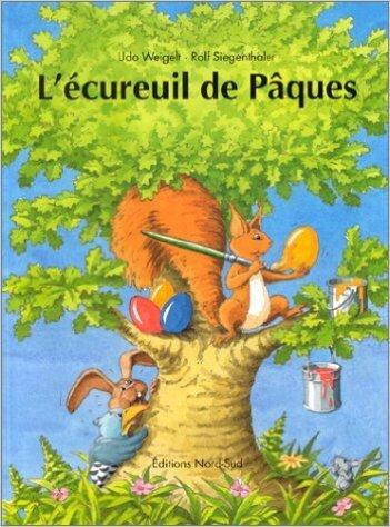 Livre L'écureuil de Pâques Udo Weigelt