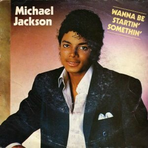 michael-jackson-wanna-be-startin-somethin[1]