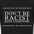 don-t-be-racist-hate-everyone-black-girlie_design