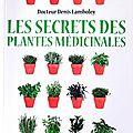 les secrets des plantes medicinales dr denis lamboley ed ambre