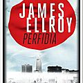 Perfidia, roman ultra-noir de james ellroy