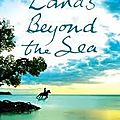 Lands beyond the sea/ la terre du bout du monde de tamara mckinley