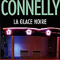 La glace noire, thriller de michael connelly