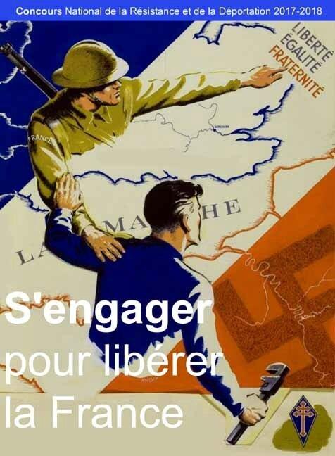 """Concours National de la Résistance et de la Déportation 2017-2018: """"S'ENGAGER POUR LIBERER LA FRANCE"""""""