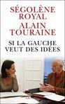 Si la gauche veut des idées de Ségolène Royal et Alain Touraine