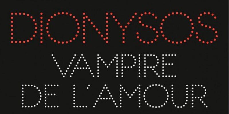 dionysos_vampire_de_lamour_960x480_1445611869