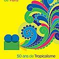 19e édition du festival du cinéma brésilien de paris célèbre les 50 ans du tropicalisme