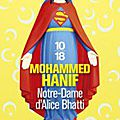 Notre-dame d'alice bhatti, mohammed hanif