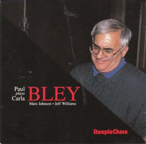 Paul_Bley___1994___Paul_Bley_Plays_Carla_Bley__Steeplechase_