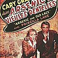 FranK Capra. Arsenic et vieilles dentelles (Arsenic and old lace). 1941.