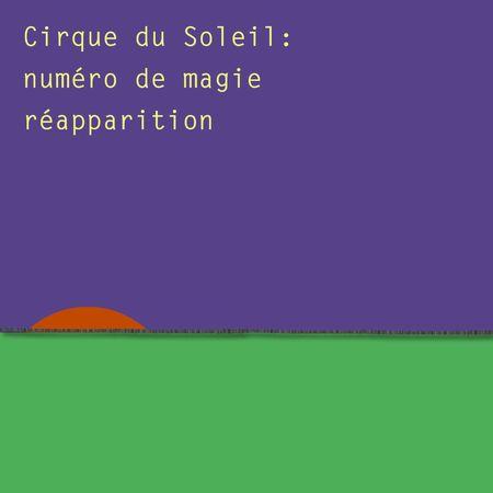 Cirque du soleil réapparition