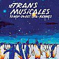 Focus sur les 38èmes rencontres trans musicales de rennes - mercredi 30 novembre au dimanche 4 décembre 2016