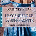 Le scandale de la suffragette ❉❉❉ courtney milan