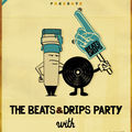 BEATS & DRIPS PARTY fevrier 09