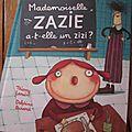 Mademoiselle zazie a-t-elle un zizi ?, de thierry lenain & delphine durand