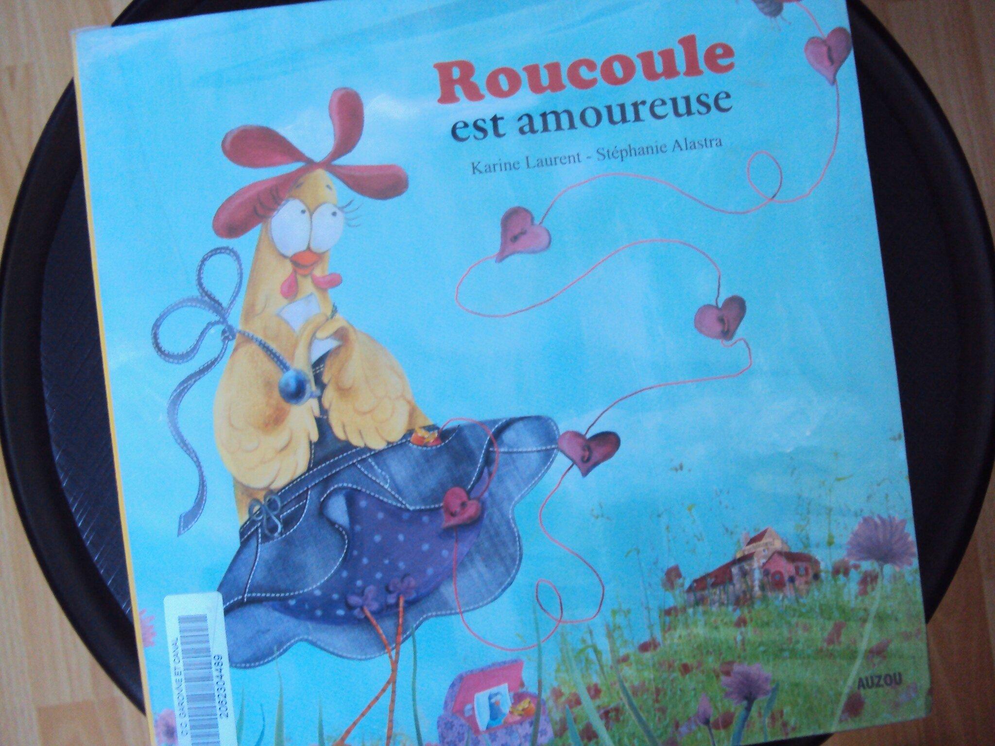 Roucoule est amoureuse de Karine Laurent et Stéphanie Alastra, éditions Auzou