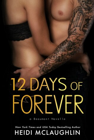 12 Days of Forever (The Beaumont Series #4.5) by Heidi McLaughlin