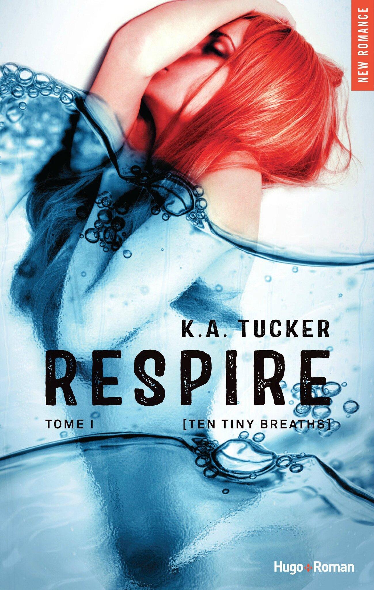 Respire Tome 1 [Ten tiny breaths] de K.A. Tucker