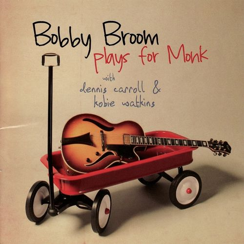 Bobby Broom with Dennis Carrol & Robie Watkins - 2009 - Plays for Monk (Origin)