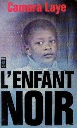 Littérature : L'Enfant noir de Camara Laye ***