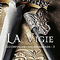 Les chevaliers des highlands, tome 3 : la vigie - monica mccarty