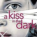 A kiss in the dark, cat clarke