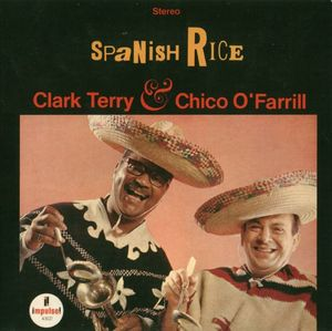 Clark Terry & Chico O'Farrill - 1967 - Spanish Rice (Impulse!)