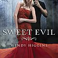 The sweet series #1 : sweet evil, wendy higgins