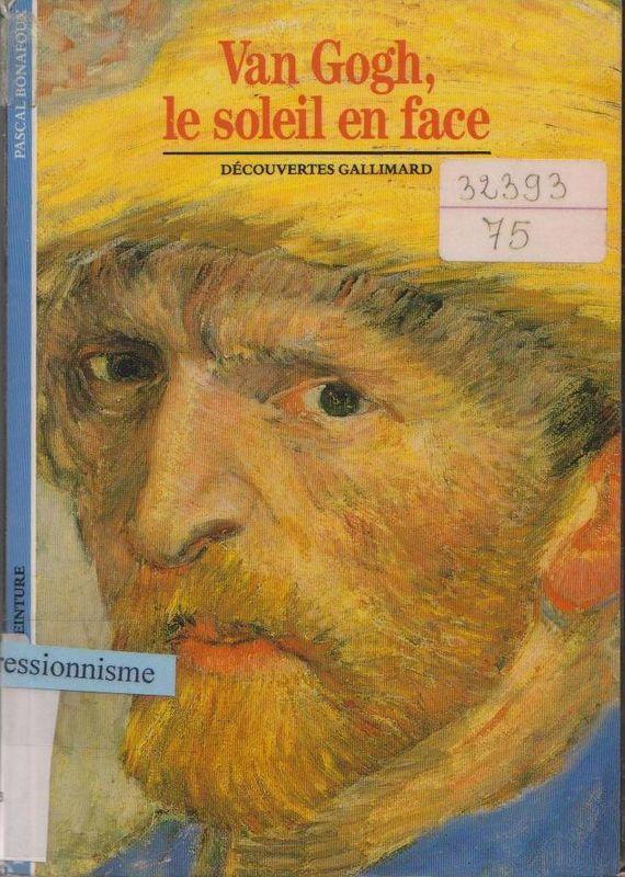 Van Gogh - Le Soleil en Face - Gallimard