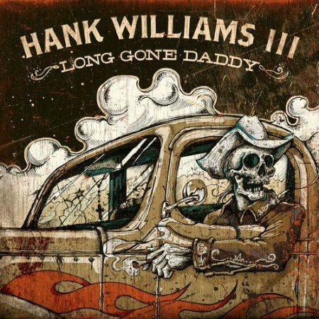 HANK III Long gone Daddy