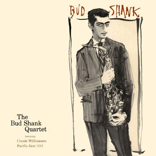 Bud Shank - 1956 - The Bud Shank Quartet (Pacific Jazz)
