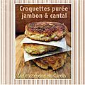 Croquettes pure jambon & cantal (recyclage)