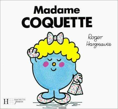 Madame coquette monsieur bonhomme - Madame coquette ...