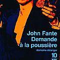 Demande à la poussière - by john fante (1939)