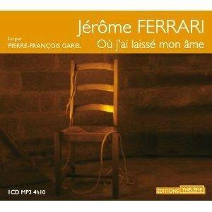 Où j'ai laissé mon âme - Jérôme Ferrary Lectures de Liliba