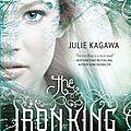 The iron king [the iron fey #1] de julie kagawa