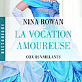 La vocation amoureuse ~~ nina rowan