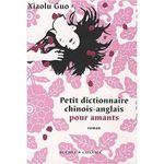 Petit dictionnaire chinois anglais pour amants Lectures de Liliba